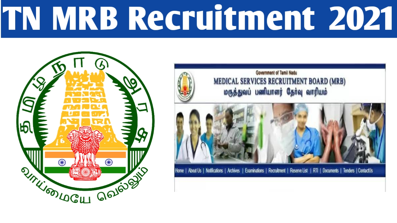Candidates may apply for TN MRB Recruitment 2021 online